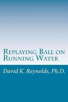 Replaying Ball on Running Water: Constructive Living Updated