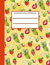 Strawberry Composition Notebook: Collage Ruled, Pretty Strawberries Design, Perfect Notebook For School Notes