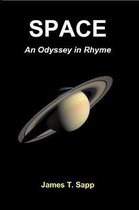 SPACE: An Odyssey in Rhyme