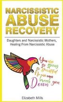 Narcissistic Abuse Recovery: Daughters and Narcissistic Mothers, Healing From Narcissistic Abuse