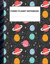 Funny Planet Notebook: Boys' and Girls Fun Lined Notebook for Grades K-2-3-4