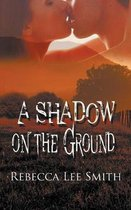 Shadow on the Ground