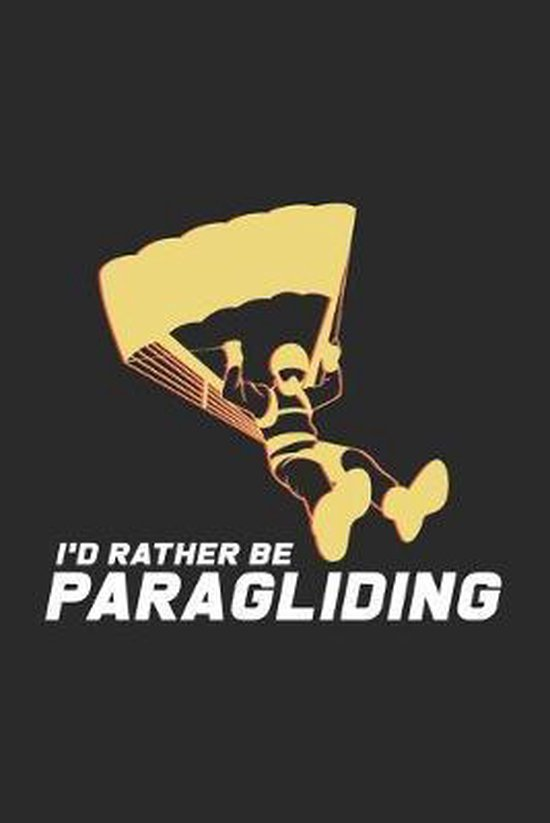 I'd rather be paragliding: 6x9 Paragliding - dotgrid - dot grid paper - notebook - notes