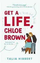Hibbert, T: Get A Life, Chloe Brown