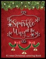 Sparkle All The Way 41 new Christmas Coloring Book