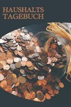 Haushalts Tagebuch: DER Finanzplaner zum Eintragen - Ausgaben in den Griff bekommen und dabei Geld sparen - ca A5 im M�nzen Cover