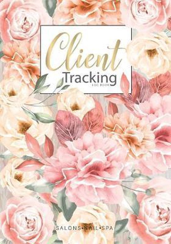 Client Tracking Log Book Salons Nail Spa: for Salons Nail Hairdresser Spa Data Organizer record book perfect for keep track of you clients or appointm