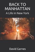 Back to Manhattan: A Life in New York