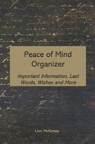Peace of Mind Organizer: Important Information, Last Words, Wishes and More