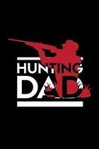 Hunting Dad: A5 Notizbuch f�r J�ger und V�ter, deren Hobby die Jagd ist