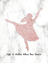 Life Is Better When You Dance: Dancer Silhouette Design in Faux Rose Gold Glitter, Composition Notebook