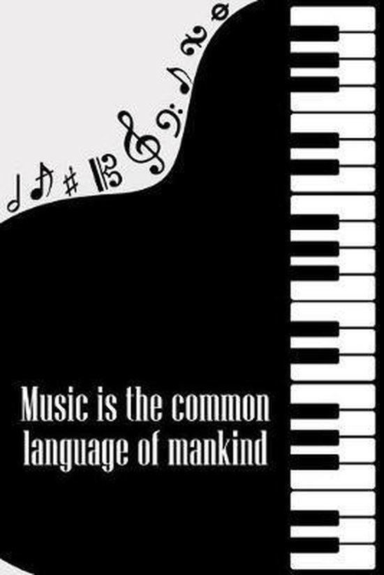 Music is the common Language of Mankind: DIN-A5 sheet music book with 100 pages of empty staves for composers and music students to note melodies and
