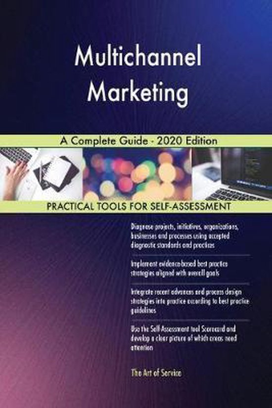 Multichannel Marketing a Complete Guide - 2020 Edition