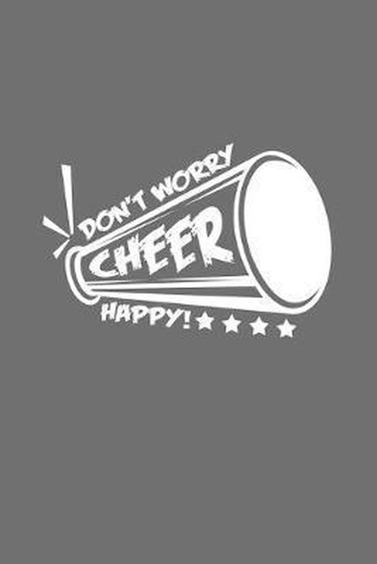 Don't worry cheer happy: 6x9 Cheerleading - grid - squared paper - notebook - notes