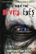 You Have The Devil's Eyes