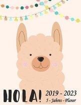 HOLA! 2019 - 2023 5 - Jahres - Planer: Monatsplaner f�r 5 Jahre - 60 Monate Kalender, 5 Jahre Terminvereinbarung, Tagebuch, Logbuch (Design: Lama)