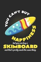 You can't buy happiness Skimboard: 6x9 Skimboarding - grid - squared paper - notebook - notes