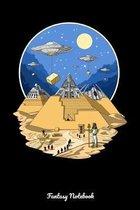Fantasy Notebook: Alien Egyptian Pyramids Notebook