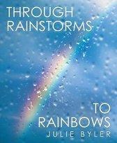 Through Rainstorms to Rainbows
