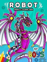 Robot Animals Coloring Book for Boy: Coloring Books For Girls and Boys Activity Learning Workbook Ages 2-4, 4-8