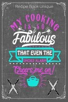My Cooking Is So Fabulous That Even The Smoke Alarm Cheers Me On!: Cooking Recipe Notebook Gift for Men, Women or Kids