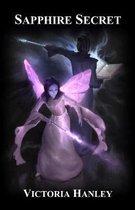 Sapphire Secret: A Fairy's Journey: Book Three