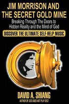 Jim Morrison and the Secret Gold Mine