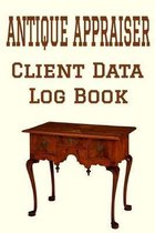 Antique Appraiser Client Data Log Book: 6 x 9 Professional Antique Appraisal Client Tracking Address & Appointment Book with A to Z Alphabetic Tabs to