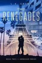 Two Renegades: Book Two of The Renegade Series