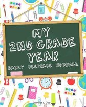 My 2nd Grade Year - Daily Keepsake Journal: Finally Get an Answer to the Question ''What Did You Do at School Today?'' with this Daily Diary for Student