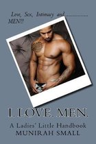 I. Love. Men.