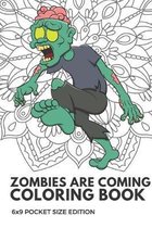 Zombies Are Coming Coloring Book 6x9 Pocket Size Edition: Color Book with Black White Art Work Against Mandala Designs to Inspire Mindfulness and Crea