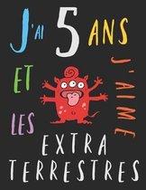 J'ai 5 ans et j'aime les extraterrestres: Le livre � colorier pour les enfants de cinq ans qui aime les extraterrestres. Album � colorier extraterrest