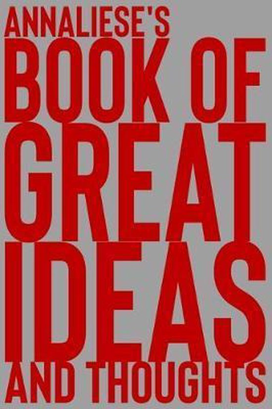 Annaliese's Book of Great Ideas and Thoughts