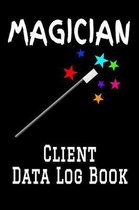 Magician Client Data Log Book: 6 x 9 Professional Magic Entertainer Client Tracking Address & Appointment Book with A to Z Alphabetic Tabs to Record