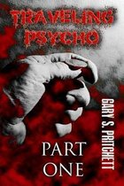 Traveling Psycho Part One