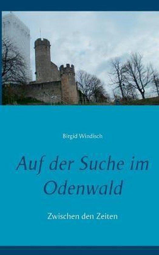 Auf der Suche im Odenwald