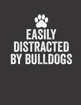Easily Distracted By Bulldog Notebook: (8.5 x 11 inches) 100 Pages