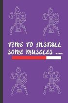 Time To Install Some Muscles: A Daily Undated Meal and Exercise Planner for Body Fitness, Healthy Mind and Positive Thoughts for Women