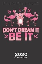 Flamingos and Pig (dont dream it be it) Calendar 2020