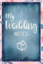 My Wedding Notes: Blanko Notizbuch f�r die Braut oder den JGA - 6 x 9 Zoll, ca. A5 -120 Seiten - Blanko - Braut-Motiv - Notizbuch zur Vo