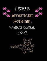 I love American bobtail, What's about you?: Cut Cat Handwriting Workbook For Kids, practicing Letters, Words, Sentences.