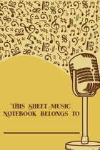 This Sheet Music Notebook Belongs To: DIN-A5 sheet music book with 100 pages of empty staves for composers and music students to note music and melodi