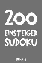 200 Einsteiger Sudoku Band 6: Puzzle R�tsel Heft, 9x9, 2 R�tsel pro Seite