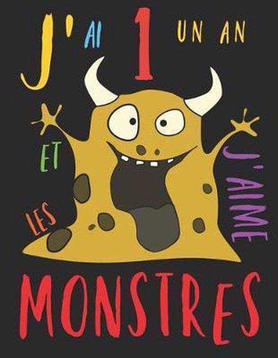 J'ai 1 un an et j'aime les monstres: Le livre � colorier pour les enfants de 1 an qui aime colorier les monstres. Album � colorier monstre