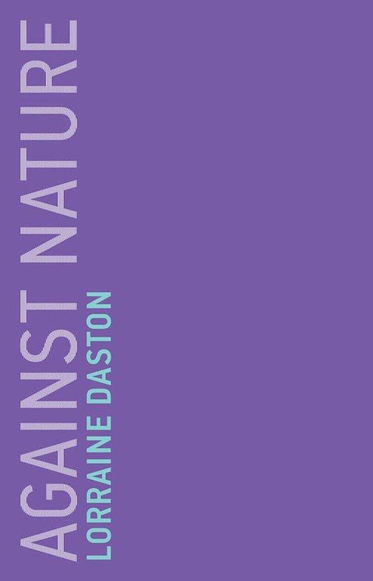 Boek cover Against Nature van Lorraine Daston (Onbekend)