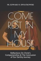 Come Rest in My House