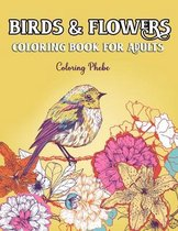 Birds & Flowers Coloring Book for Adults
