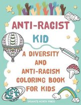 Anti-Racist Kid - A Diversity And Anti-Racism Coloring Book For Kids