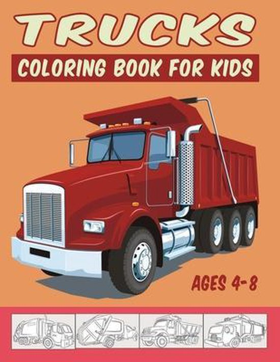 Trucks Coloring Book for Kids Ages 4-8